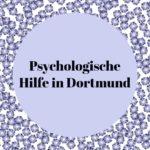 Psychologische Hilfe in Dortmund: Hilfsangebote für Betroffene von psychischen Erkrankungen und Krisensituationen