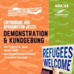 DEMONSTRATIONS-AUFRUF: Luftbrücke aus Afghanistan jetzt!